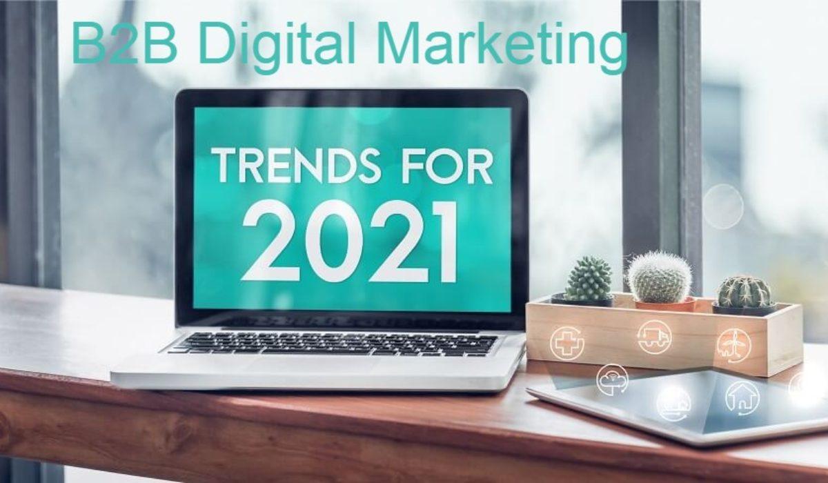 2021 B2B Digital Marketing Strategies That Will Grow Your Business